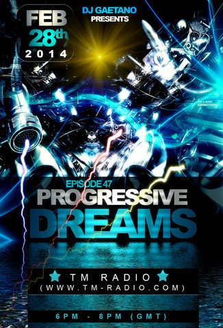 download → DJ Gaetano - Progressive Dreams 047 on TM RADIO - February 2014