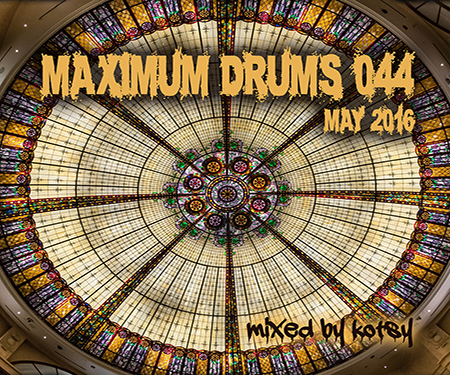 download → Kotsy - Maximum Drums 044 - May 2016