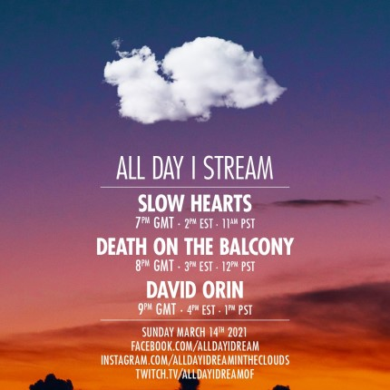 download → Slow Hearts, Death on the Balcony & David Orin - Live @ All Day I Stream - 14-Mar-2021