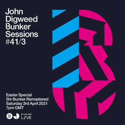 download → John Digweed - Live @ Bunker Sessions #41 - 03-Apr-2021