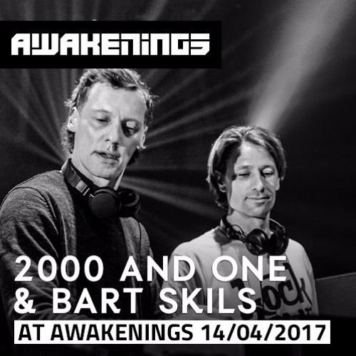 download → 2000 and One & Bart Skils - live at Awakenings 20 years (Gashouder, Amsterdam) - 14-Apr-2017