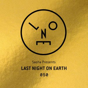 Sasha - Last Night On Earth 050 - June 2019