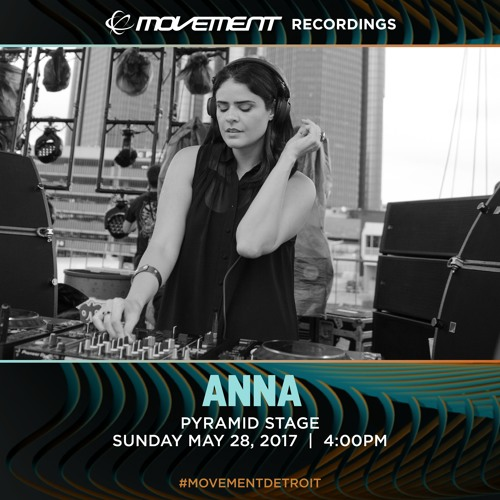download → ANNA - Movement 2017 Detroit - May 2017