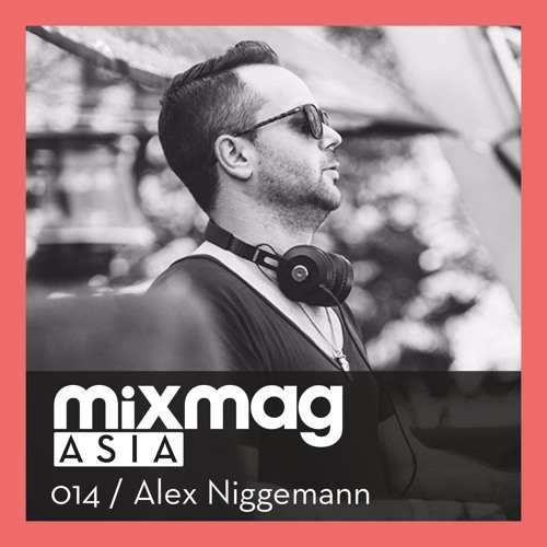 download → Alex Niggemann - Mixmag Asia - Exclusive Mix 014 - 14-Apr-2016