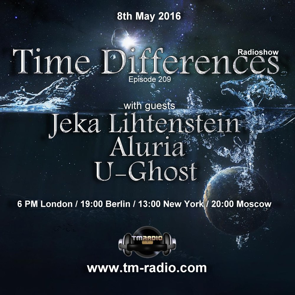 download → Aluria, U-Ghost, Jeka Lihtenstein - Time Differences 209 on TM Radio - 08-May-2016
