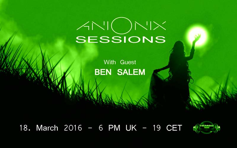 download → Ani Onix, Ben Salem - Ani Onix Sessions On TM Radio - 18-Mar-2016