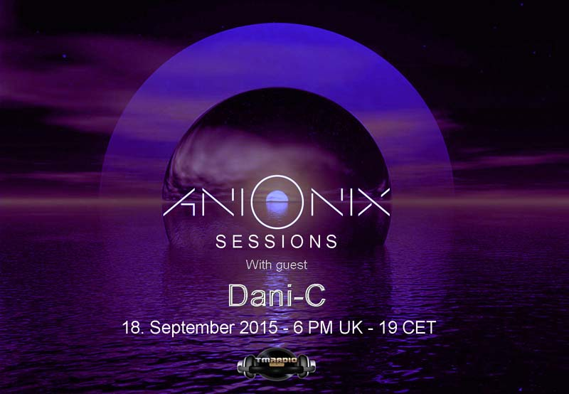 download → Ani Onix, Dani-C - Ani Onix Sessions 010 on TM Radio - 18-Sep-2015