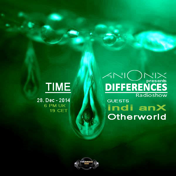 download → Ani Onix, indi Anx, Otherworld - Time Differences 151 on TM Radio - 28-Dec-2014