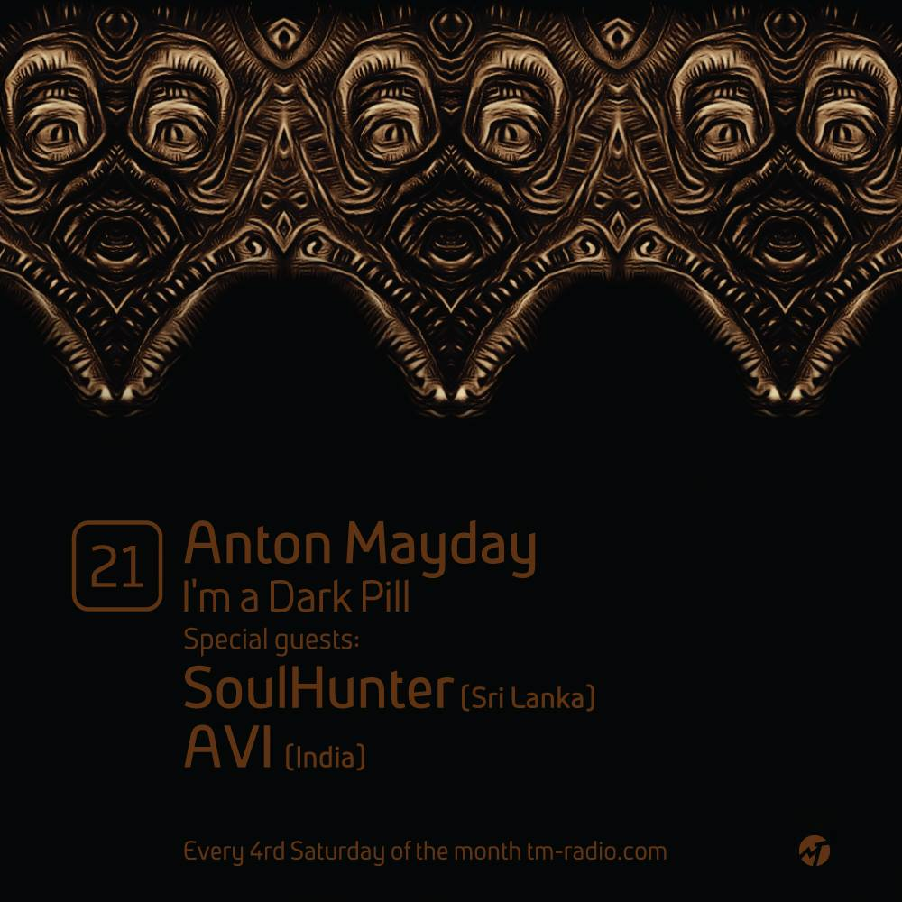 download → Anton Mayday, AVI, SoulHunter - I'm a Dark Pill 021 on TM Radio - 22-Aug-2015