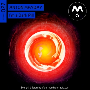 download → Anton Mayday, Dmitry Molosh - I'm a Dark Pill 027 on TM Radio - 27-Feb-2016