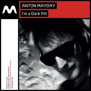 download → Anton Mayday - I'm a Dark Pill 040 on TM Radio - 25-Mar-2017
