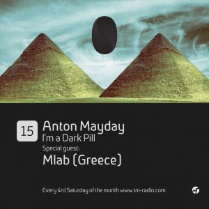 download → Anton Mayday & Mlab - I'm A Dark Pill on TM RADIO - 28-Feb-2015