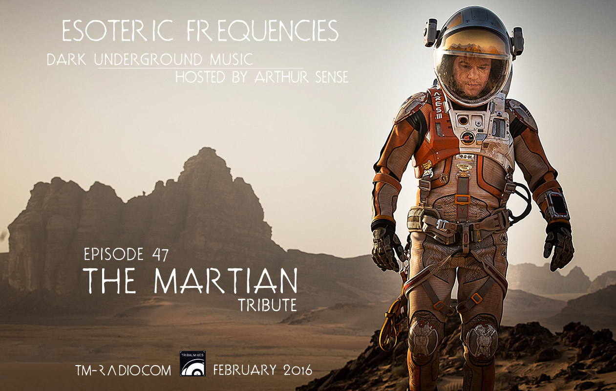 download → Arthur Sense - Esoteric Frequencies 047 on TM Radio (The Martian tribute) - 07-Mar-2016