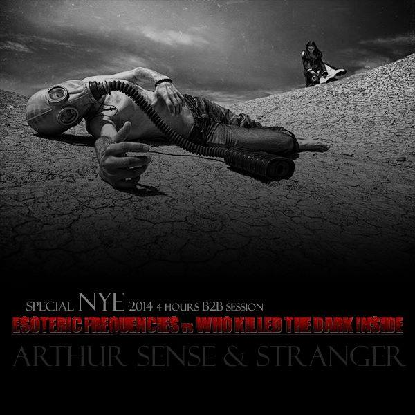 download → Arthur Sense & Stranger - Esoteric Frequencies VS Who Killed The Dark Inside on TM RADIO [NYE SPECIAL EVENT] - 31-Dec-2013