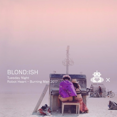 BLOND:ISH - live at Robot Heart 10 Year Anniversary - Burning Man 2017 - August 2017