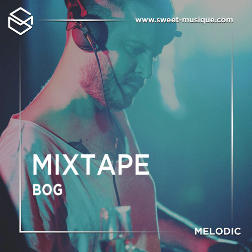 download → BOg - Sweet Musique Mixtape 022 - 22-Aug-2017
