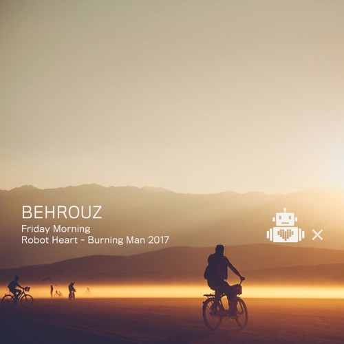 download → Behrouz - live at Robot Heart 10 Year Anniversary (Burning Man 2017) - August 2017