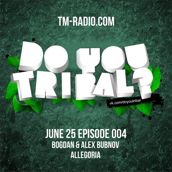 download → Bogdan, Alex Bubnov & Allegoria - Do You Tribal on TM RADIO - June 2014