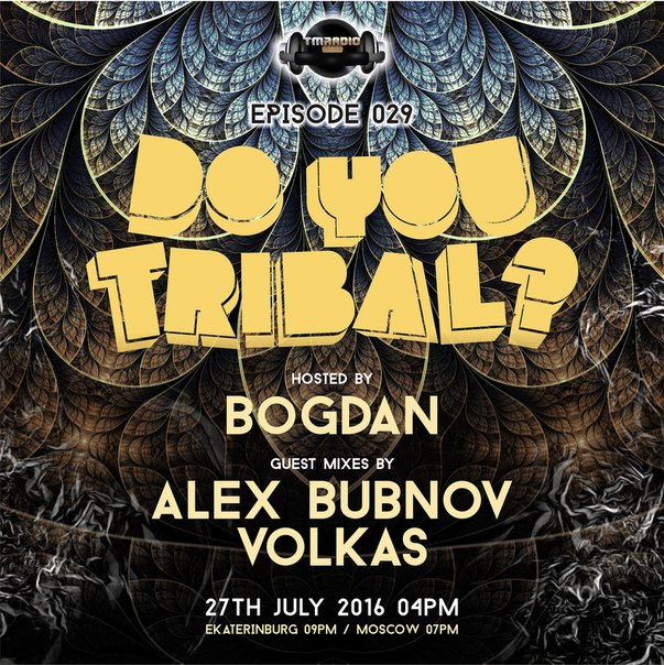 download → Bogdan, Alex Bubnov, Volkas - DO YOU TRIBAL Episode 029 on TM Radio - 27-Jul-2016