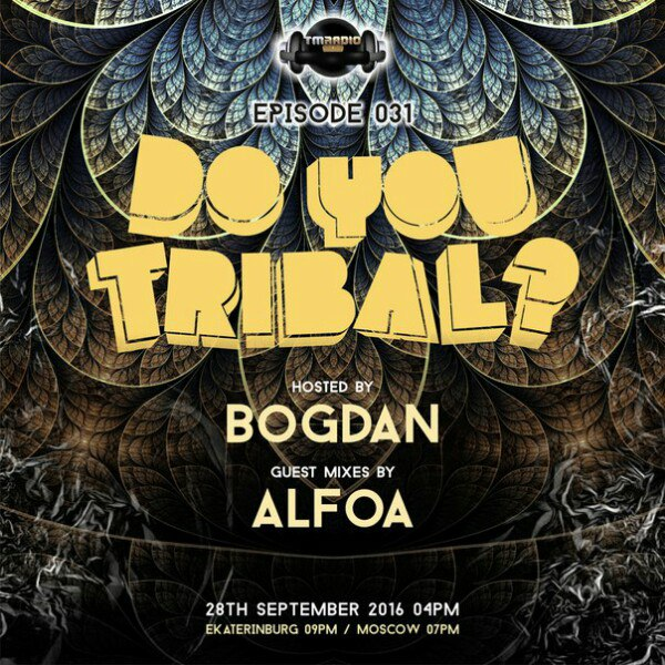 download → Bogdan, Alfoa - DO YOU TRIBAL Episode 031 on TM Radio - 28-Sep-2016