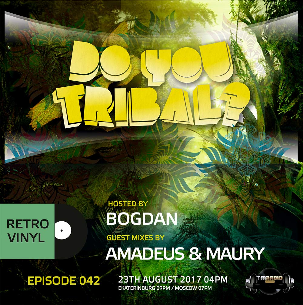 download → Bogdan, Amadeus & Mauri - DO YOU TRIBAL 042 (Retro Vinyl) on TM Radio.com - 23-Aug-2017