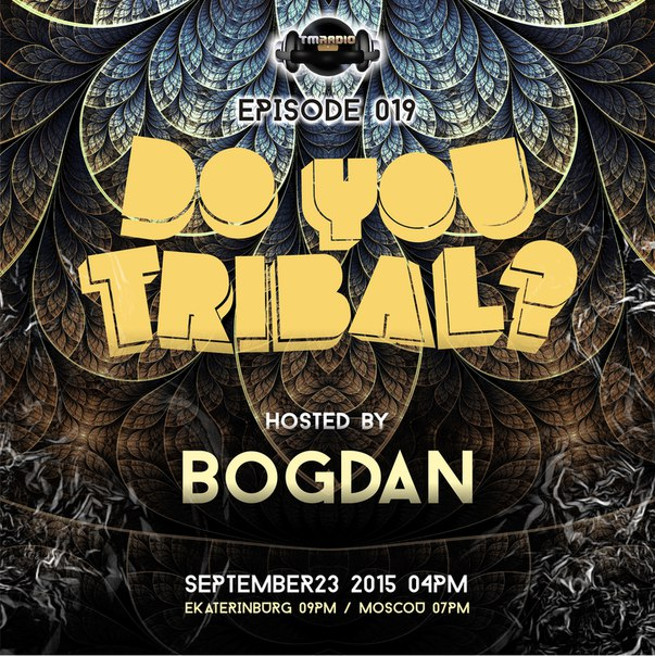 download → Bogdan - Do You Tribal 019 on Tm Radio (Special) - 23-Sep-2015