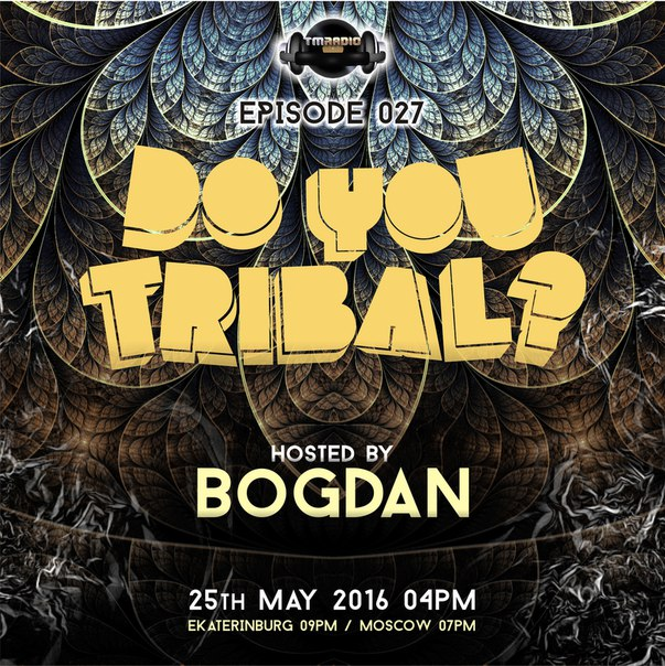 download → Bogdan - DO YOU TRIBAL 027 on TM Radio - 25-May-2016