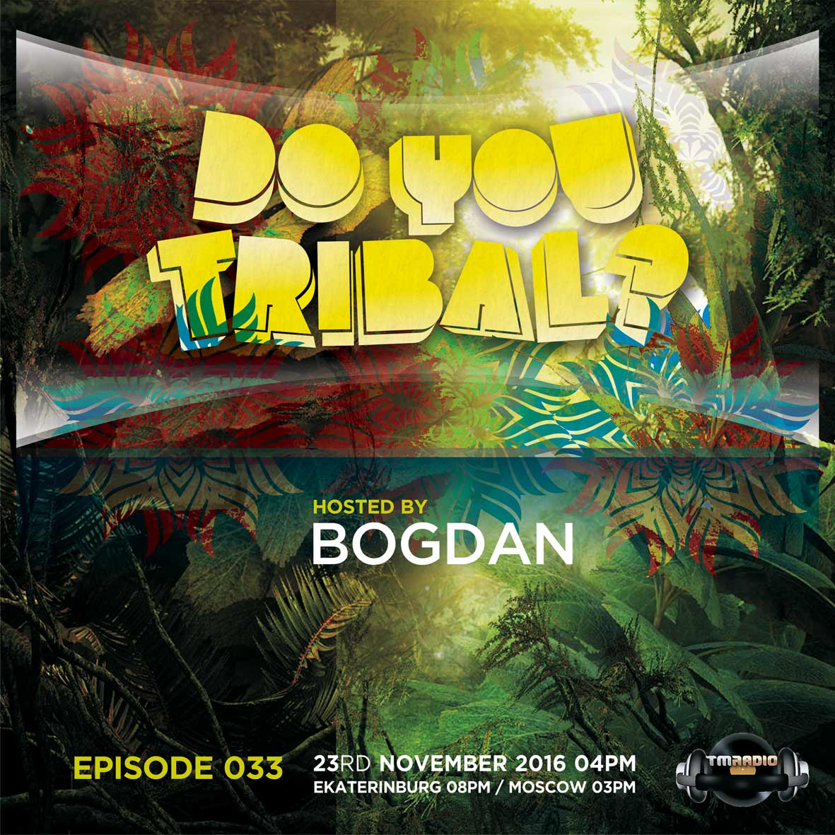 download → Bogdan - DO YOU TRIBAL Episode 033 on TM Radio - 23-Nov-2016