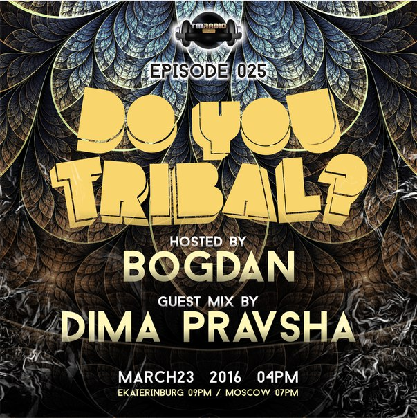 download → Bogdan, Dima Pravsha - DO YOU TRIBAL 025 on TM Radio - 23-Mar-2016