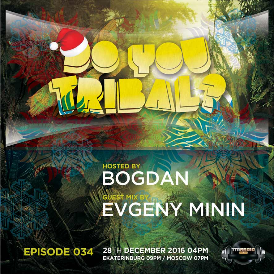 download → Bogdan, Evgeny Minin - DO YOU TRIBAL Episode 034 on TM Radio - 28-Dec-2016