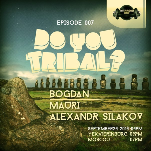 download → Bogdan, Mauri, Alexander Silakov - Do You Tribal 007 on TM RADIO - 24-Sep-2014