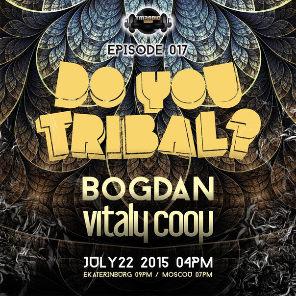 download → Bogdan, Vitaly Coop - Do You Tribal 017 On Tm Radio - 22-Jul-2015