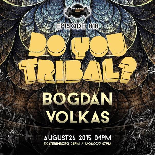 download → Bogdan, Volkas - Do You Tribal 018 on Tm Radio - 26-Aug-2015