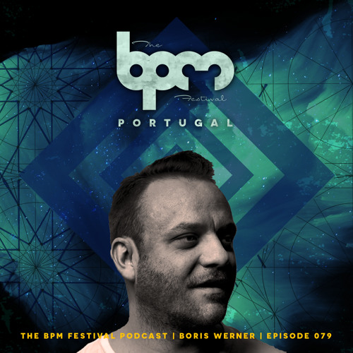 download → Boris Werner - The BPM Festival Podcast 079 - 09-Aug-2017