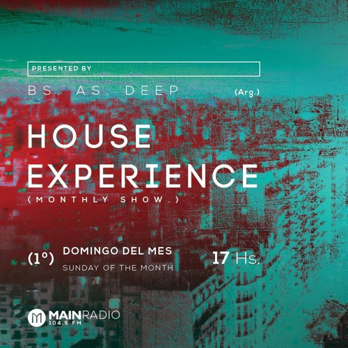 download → Bs As Deep - House Experience 001 on Main Radio - July 2016