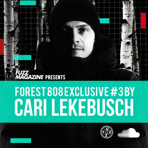 download → Cari Lekebusch - Fuzz Exclusief 023 - Forest 808 Mix - June 2017
