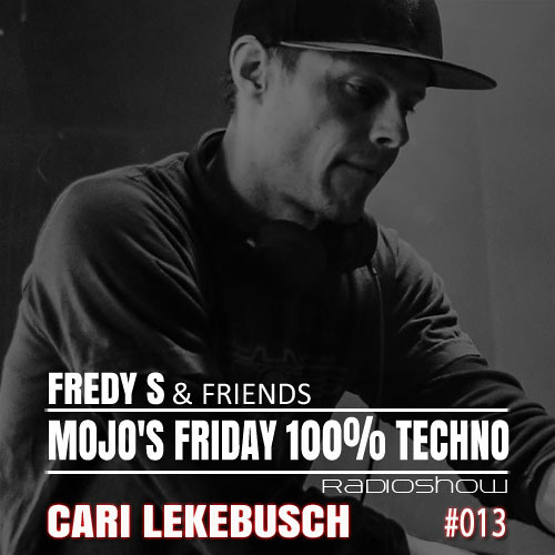 download → Cari Lekebusch - Mojo's Friday 100% Techno RadioShow 013 - 21-Apr-2017
