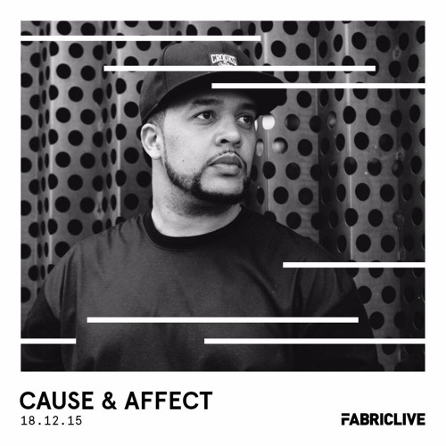 download → Cause & Affect - FABRICLIVE Mix - December 2015