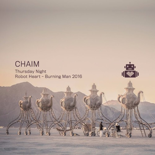 download → Chaim - live at Robot Heart (Burning Man 2016) - August 2016