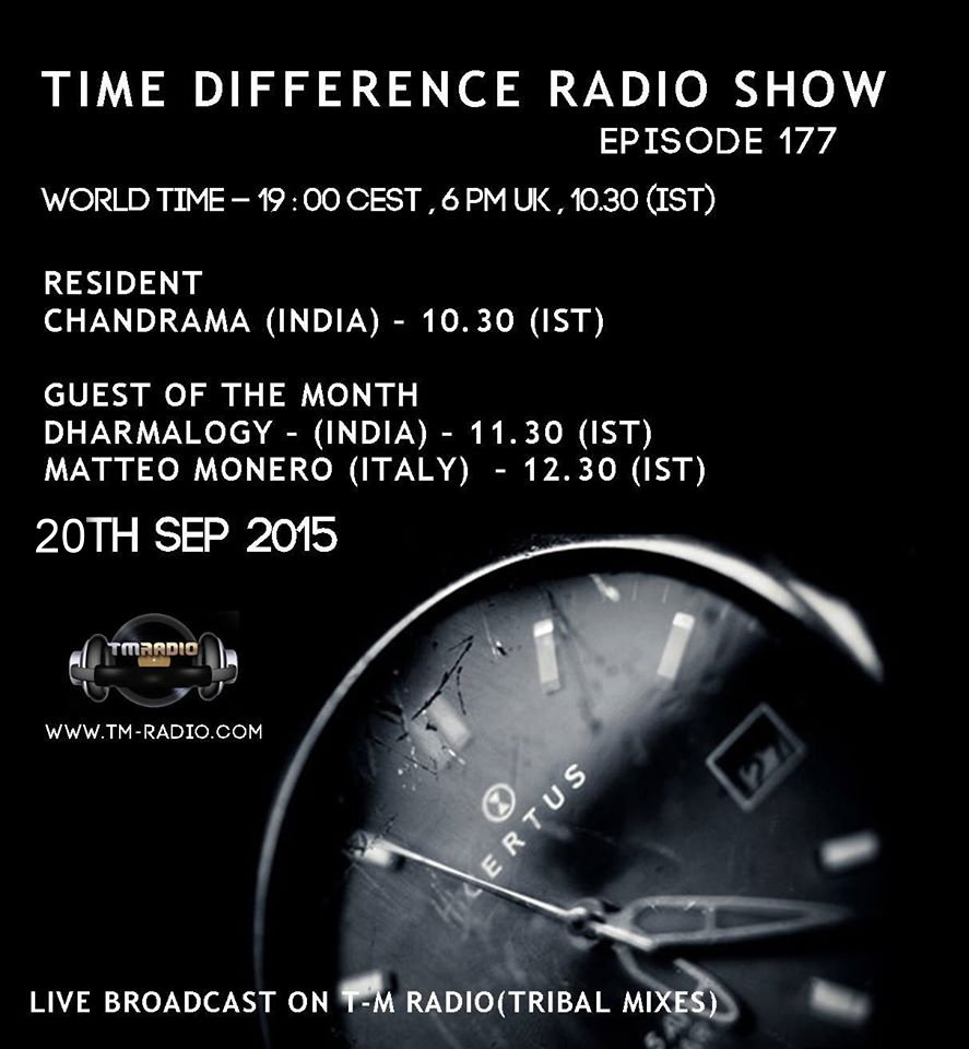 download → Chandrama, Matteo Monero, Dharmalogy - Time Differences 177 on TM Radio - 20-Sep-2015