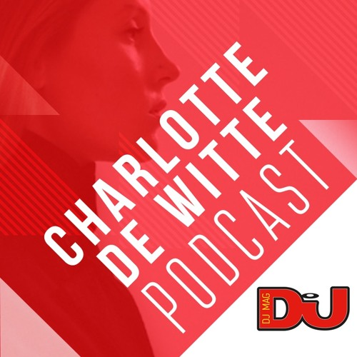 download → Charlotte De Witte - DJ Mag Weekly Podcast - June 2016