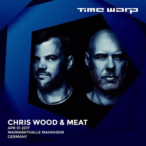 download → Chris Wood & Mea - live at Time Warp 2017 - 01-Apr-2017