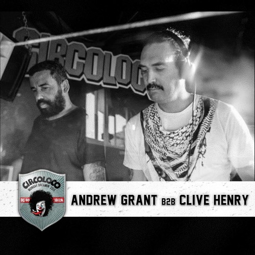 download → Clive Henry & Andrew Grant - live at Circoloco (Terrace), Dc10, Ibiza - 06-Jul-2015