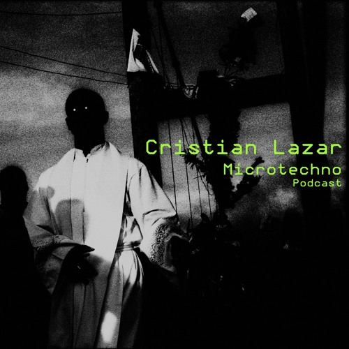 download → Cristian Lazar - Microtechno Podcast - 09-Mar-2016