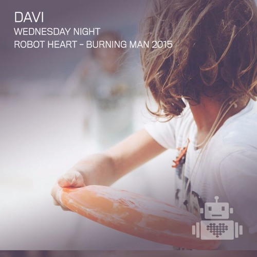 download → DAVI - live at Robot Heart (Burning Man 2015, USA) - August 2015