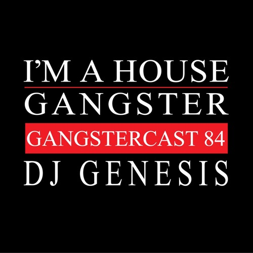 download → DJ GENESIS - GANGSTERCAST 84 - 04-May-2016