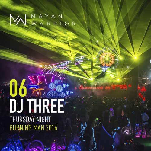 download → DJ Three - live at Mayan Warrior (Burning Man 2016) - August 2016