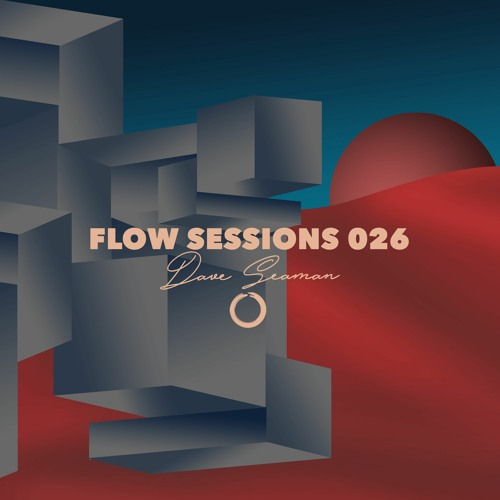 download → Dave Seaman - Flow Sessions 026 - 17-Sep-2020