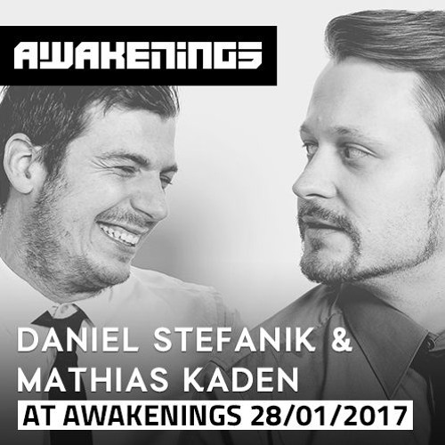download → Daniel Stefanik & Mathias Kaden - live at Awakenings (Eindhoven) - 28-Jan-2017