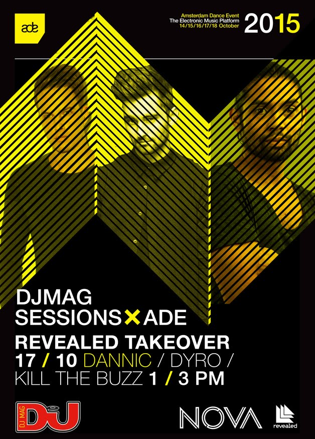 download → Dyro, Kill The Buzz B2B Dannic - live at DJ Mag Sessions, REVEALED Takeover, ADE 2015 - 17-Oct-2015